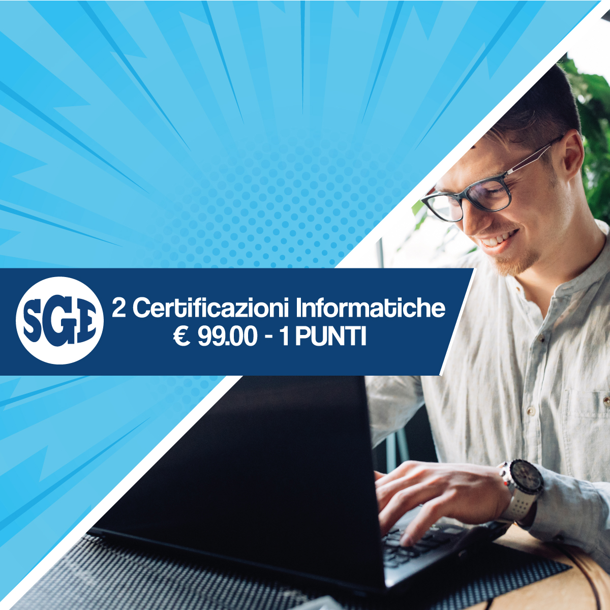 2 Certificazioni Informatiche € 99.00 - 1 PUNTI