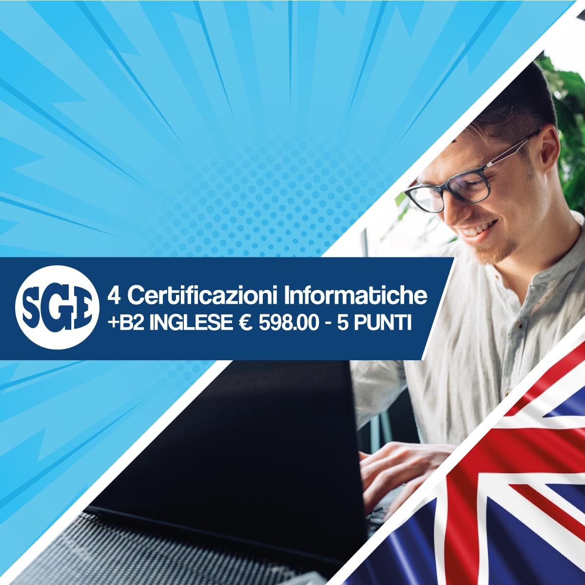 4 Certificazioni Informatiche +B2 INGLESE €598.00 - 5 PUNTI